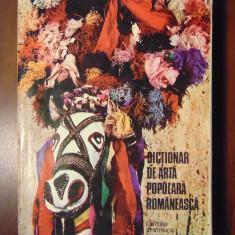 Dictionar de arta populara romaneasca - Georgeta Stoica, Paul Petrescu (1985) - Carte Arta populara