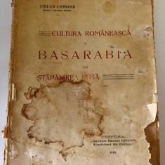 Stefan Ciobanu, Cultura romaneasca in Basarabia, Chisinau, 1923 - Carte veche