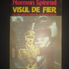 NORMAN SPINRAD - VISUL DE FIER