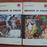 BRAZDA SI PALOS - RADU THEODORU, 1967, 2 VOLUME, COLECTIA CUTEZATORII - Roman istoric