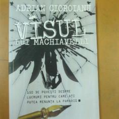 Visul lui Machiavelli A. Cioroianu publicistica 150 povesti Bucuresti 2010 - Istorie