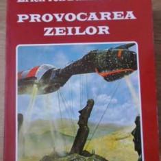 Provocarea Zeilor - Erich Von Daniken ,391698