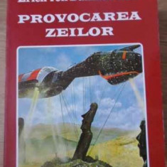 Provocarea Zeilor - Erich Von Daniken, 391698 - Carti Budism