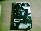 PRIMAVARA NEAGRA - HENRY MILLER, Alta editura, 1990