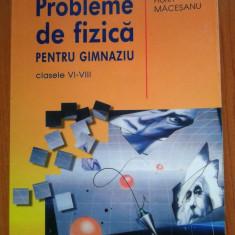 FIZICA PROBLEME SI TESTE PENTRU GIMNAZIU Clasele VI-VIII - Florin Macesanu - Culegere Fizica