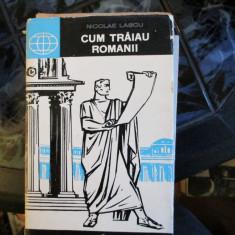 CUM TRAIAU ROMANII - Istorie