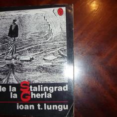 DE LA STALINGRAD LA GHERLA ( carte foarte rara ) *