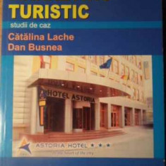 Marketing Turistic Studii De Caz - Catalina Lache Dan Busnea, 391651 - Carte Marketing