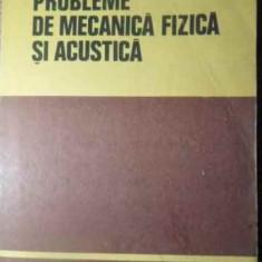 Probleme De Mecanica Fizica Si Acustica - A. Hristev C. Plavitu Si Colab., 391620 - Carte Fizica