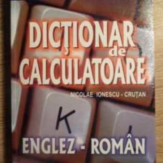 Dictionar De Calculatoare Englez-roman - Nicolae Ionescu-crutan, 391573