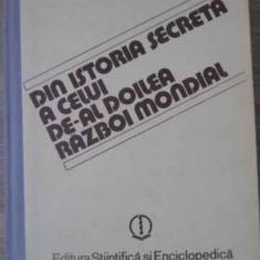 Din Istoria Secreta A Celui De-al Doilea Razboi Mondial - Gh. Buzatu, 391674 - Istorie