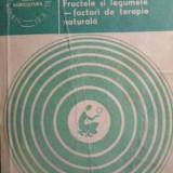Fructele Si Legumele - Factori De Terapie Naturala - Mircea Alexan Ovidiu Bojor ,391564