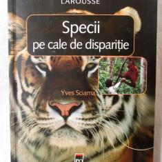 """Mica Enciclopedie LAROUSSE: """"SPECII PE CALE DE DISPARITIE"""", Yves Sciama, 2003, Alta editura"""