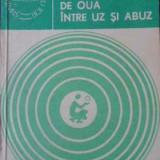 Consumul De Oua Intre Uz Si Abuz - Ioan Otel ,391738