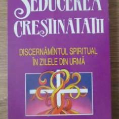 Seducerea Crestinatatii Discernamintul Spiritual In Zilele Di - Dave Hunt T.a.mcmahon ,391727