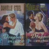 DANIELLE STEEL - DRAGOSTE VESNICA 2 volume