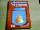 TESTE DE MATEMATICA CLASA A VIII -A -MARIA CATANA ,SILVIU DANET SI ALTII, Alta editura