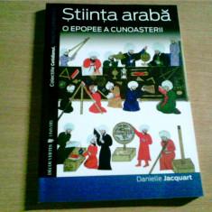 STIINTA ARABA - O EPOPEE A CUNOASTERII - DANIELLE JACQUART - Carte Cultura generala Altele