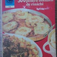 300 De Retete Culinare Pentru Bolnavii De Rinichi - Rozalia Muresanu, 391788 - Carte Retete culinare internationale