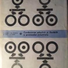 Conducerea Adaptativa Si Flexibila A Proceselor Industriale - S. Calin, Th. Popescu, B. Jora, V. Sima, 391501 - Carte Marketing