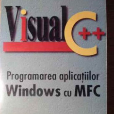 Visual C++ Programarea Aplicatiilor Windows Cu Mfc - Eduard Koller Monica E. Rosculet, 391499