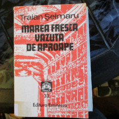 TRAIAN SELMARU MAREA VAZUTA DE APROAPE - Carte mitologie