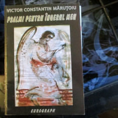 PSALMI PENTRU INGERUL MEU V. C. MARUTOIU