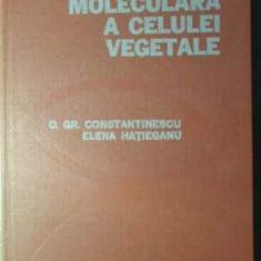 Biologia Moleculara A Celulei Vegetale - Gr. Constantinescu E. Hatieganu, 391537 - Carti Agronomie