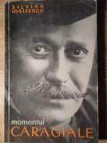 Momentul Caragiale - Silvian Iosifescu ,391641