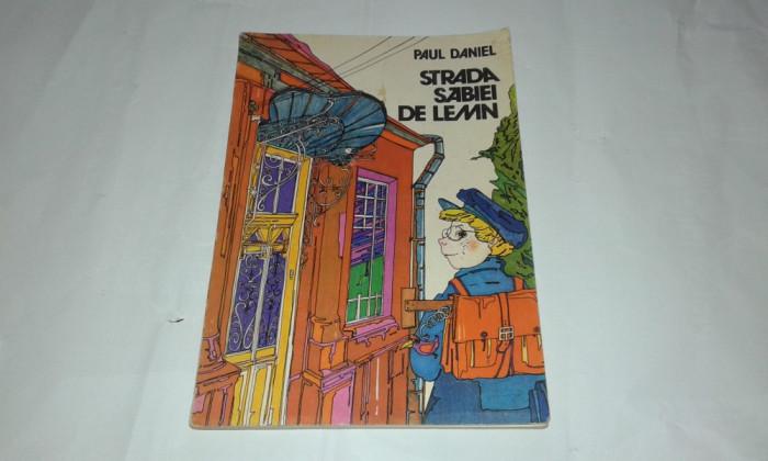 PAUL DANIEL - STRADA SABIEI DE LEMN