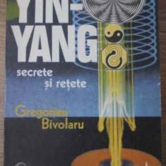 Yin-yang Secrete Si Retete - Gregorian Bivolaru, 391686 - Carti Budism