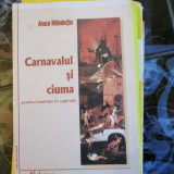 ANCA MANIUTIU CARNAVALUL SI CIUMA - Carte mitologie