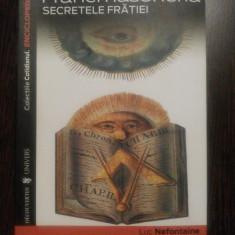 FRANCMASONERIA * Secretele Fratiei - Luc Nefontaine - Editura Universul, 2007 - Carte masonerie