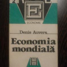 ECONOMIE MONDIALA - Denis Auvers - Editura Humanitas, 1991, 148 p. - Carte Economie Politica