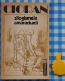 Silogismele amaraciunii Cioran