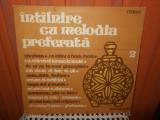 -Y- INTALNIRE CU MELODIA PREFERATA 2   - DISC VINIL LP