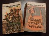 LEGENDELE sau BASMELE ROMANILOR * 2 vol. - Petre Ispirescu - Cartea Romaneasca