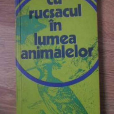 Cu Rucsacul In Lumea Animalelor - Tudor Opris, 391839 - Carti Agronomie