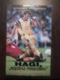 "HAGI * ""Stapanul Miracolelor"" - Gheorghe Nicolaescu - Tinerama, 1998, 191 p."