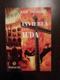 INVIEREA LUI IUDA - Radu Theodoru - Editura Miracol, 2000, 350 p.