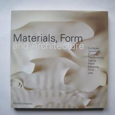 Carte de Arhitectura - Materials, Form & Architecture, Richard Weston, 2008 - Carte Arhitectura