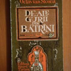 DE-ALE GURII DIN BATRANI de OCTAVIAN STOICA, 1978 - Carte Fabule