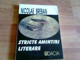 STRICTE AMINTIRI LITERARE -NICOLAE BREBAN, Alta editura