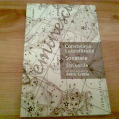 CONSTELATIA LUCEAFARULUI -SONETELE- SCRISORILE -PETRU CRETIA - Biografie, Humanitas, An: 2012