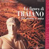 LA FIGURA DI TRAIANO FRA STORIA E MITO ( IN LIMBA ITALIANA ) - Carte de calatorie