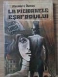 La Picioarele Esafodului - Alexandre Dumas ,392028