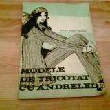 MODELE DE TRICOTAT CU ANDRELELE -VIORICA BOCIORT- STANESCU