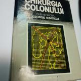 CHIRURGIA COLONULUI - George Ionescu - Carte Chirurgie
