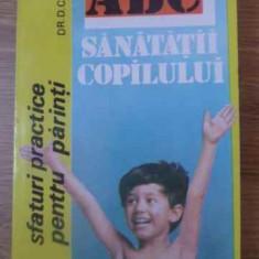 Abc-ul Sanatatii Copilului Sfaturi Practice Pentru Parinti - D. Cherata, 392189 - Carte Medicina alternativa