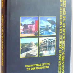 REGIONALISMUL INTELEPT, REGIONALISM IN ARHITECTURA SECOLULUI AL XX-LEA, DE ADRIAN MAHU, 2015 - Carte Arhitectura